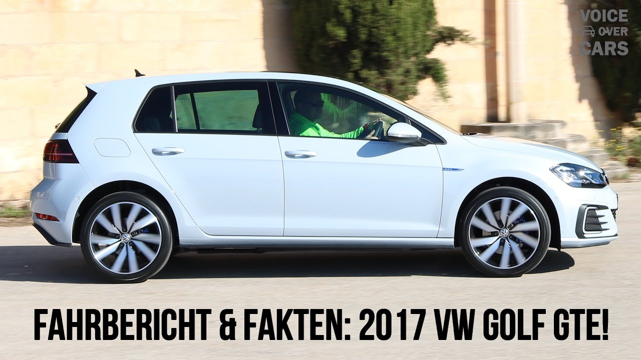 2017 vw golf 7 gte facelift fahrbericht fakten verbrauch reichweite preis voice over cars youtube. Black Bedroom Furniture Sets. Home Design Ideas