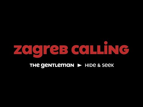 Zagreb Calling #3 - The Gentleman: Hide & Seek
