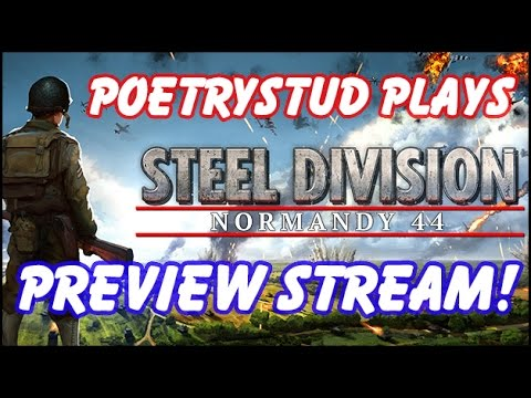 Steel Division: Normandy 44 - Preview Stream! [Twitch Vod]