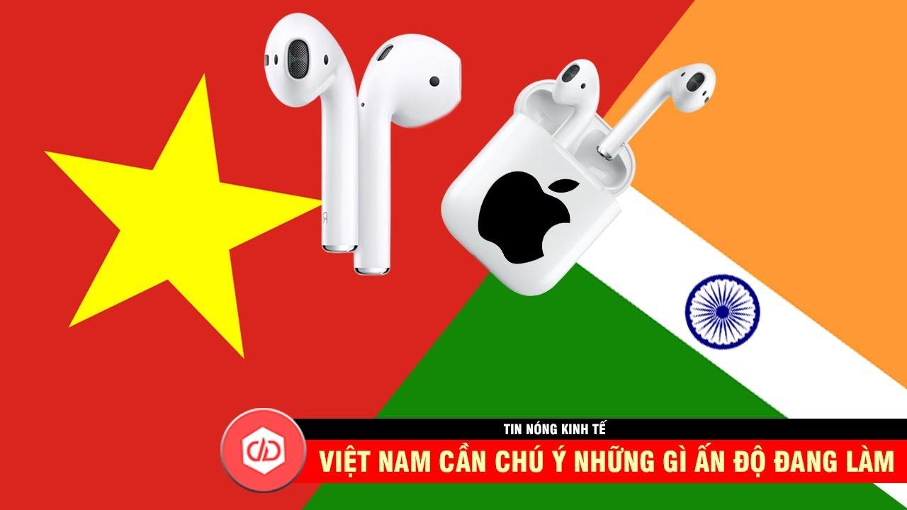 Việt Nam Cần Chú Ý Tới Những Gì Ấn Độ Đang Làm Trước Làn Sóng Chuyển Dịch Của Xu Hướng Trung Quốc +1
