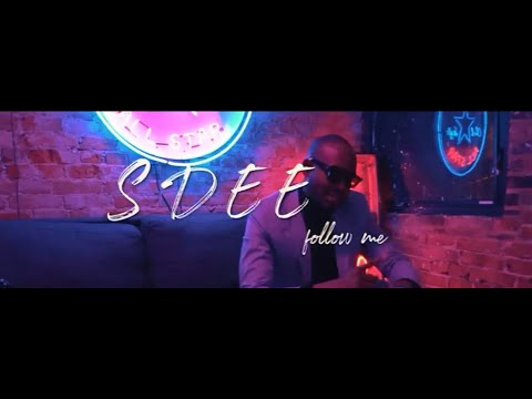 Sdee - Follow Me (Official Video)