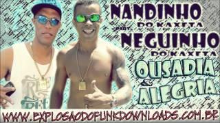 MC Nandinho Part. Neguinho do Kaxeta - Ousadia e Alegria (DJ Gabriel)