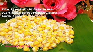 KRAU JAGUNG KLASIK JAWA ( Corn Krau Javanese Classic )Resepi  Urap Jagung Chef Alexiswandy.