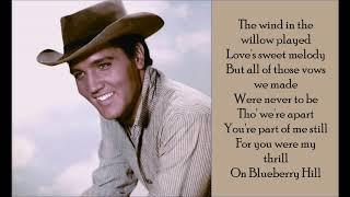 Blueberry Hill - Elvis Presley - (Lyrics)