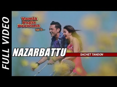 Nazarbattu Full Video Song Yamla Pagla Deewana Phir Se Kriti Bobby