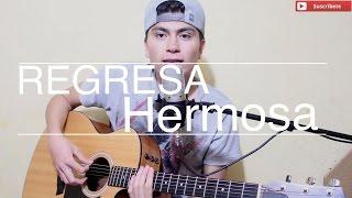 Regresa Hermosa / Gerardo Ortiz / @AldoGarcia (COVER)
