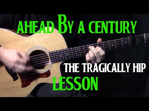 "how to play ""Ahead By A Century"" on guitar by The Tragically Hip 