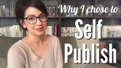 WHY I CHOSE TO SELF PUBLISH