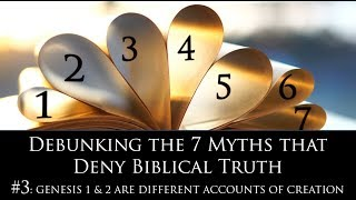 "Genesis 1 & 2: Different Accounts? (""Debunking the 7 Myths that Deny Biblical Truth"" Series)"