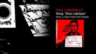 Paul Cargnello –  Zozo Labrique