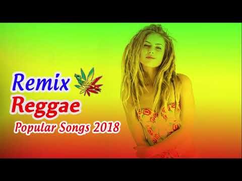 NEW REGGAE 2018 - Reggae Mix - Best Reggae Popular Songs 2018