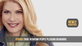 Episode 4: Reducing People Pleasing Behaviors / SUSTAINABLE LIFE SATISFACTION℠ SERIES