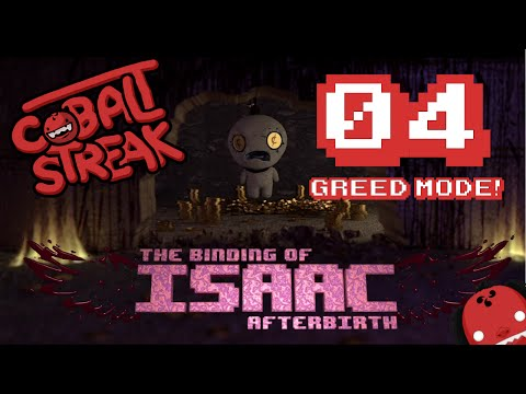 Binding of Isaac Afterbirth #04 - Greed Is Good - Cobalt Streak