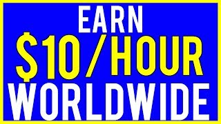 Make Money Online - Earn $10 Per Hour (Available Worldwide!)