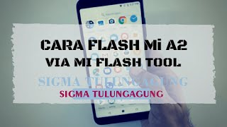 Flashing ROM In Xiaomi Mi A2 How To Flash (FIX BOOTLOOP MI A2 JASMINE)