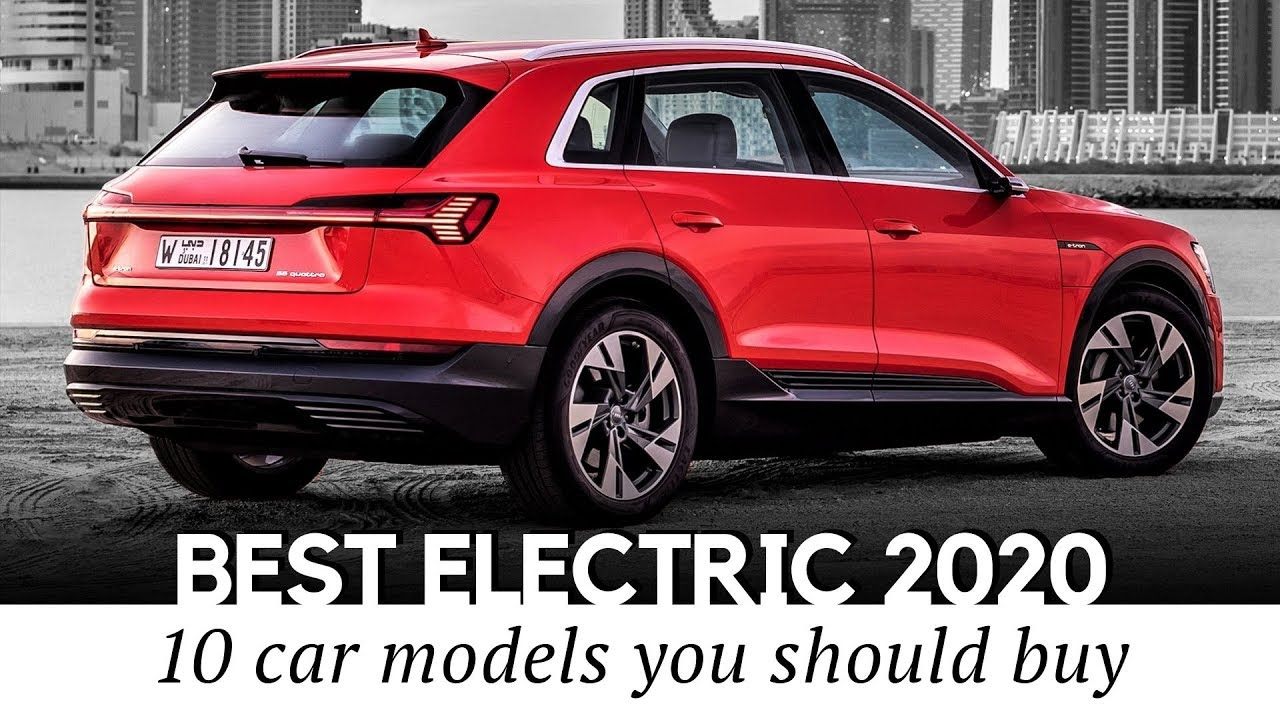 10 Best Electric Cars To Buy In 2019 2020 Range And Price Comparison Youtube