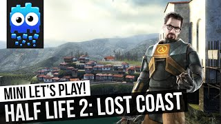 Let's Play! - Half Life 2 Lost Coast...