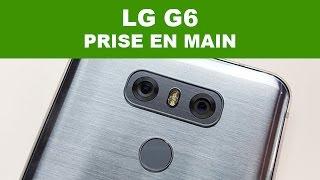 LG G6 : notre premier Test en francais (Hands On) - MWC 2017