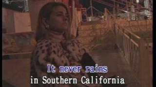 It Never Rains in Southern California Karaoke