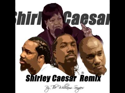 The Williams Singers…Shirley Caesar