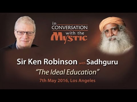 """The Ideal Education"" - Sir Ken Robinson with Sadhguru"