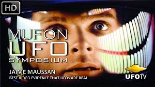 VIDEO EVIDENCE THAT UFOs ARE REAL - THE MUFON SYMPOSIUM – Featuring Jaime Maussan
