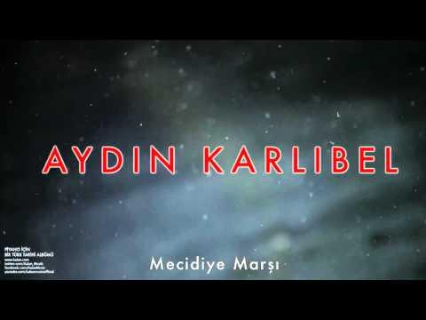 Aydın Karlıbel - Mecidiye Marşı [ Piyano İçin Bir Türk Tarihi Albümü © 2002 Kalan Müzik ]