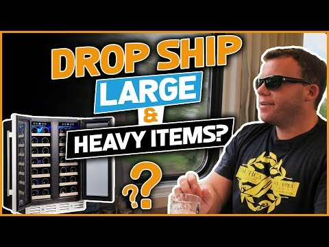 Drop Shipping Large & Heavy Items [Save $$$ On Shipping Fees]