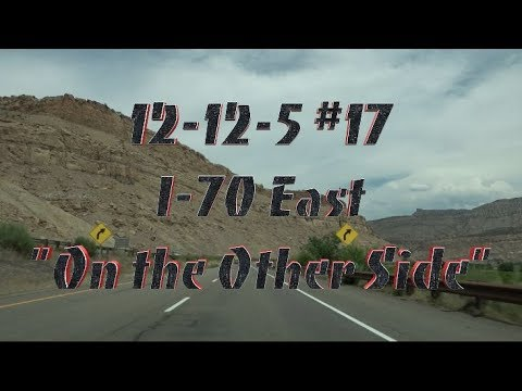 """I 70 East  """"On the Other Side""""  12 12 5 #17"""