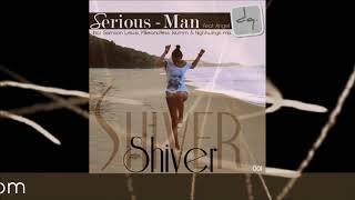 Serious-Man feat Angel - Shiver (original mix)