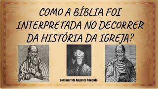 Como a BÍBLIA foi INTERPRETADA no decorrer da HISTÓRIA DA IGREJA? - Parte 1/2