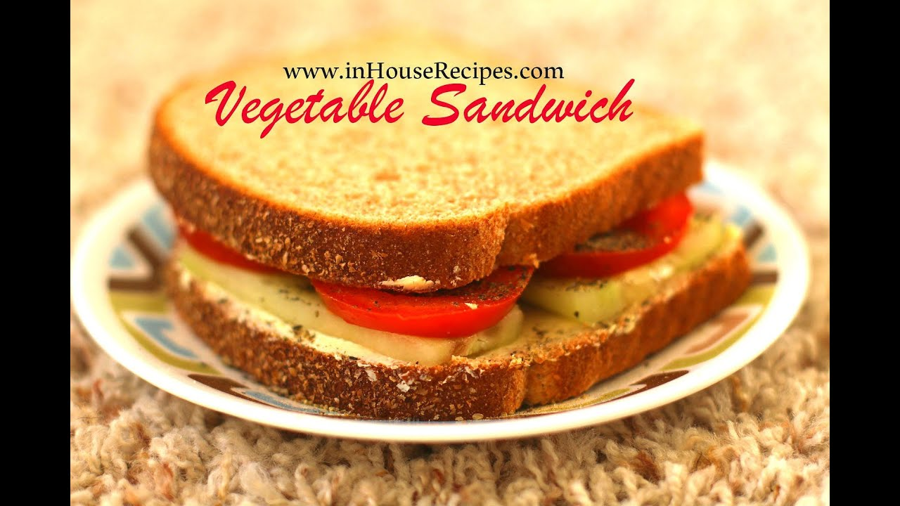 Vegetable sandwich inhouserecipes youtube forumfinder Image collections