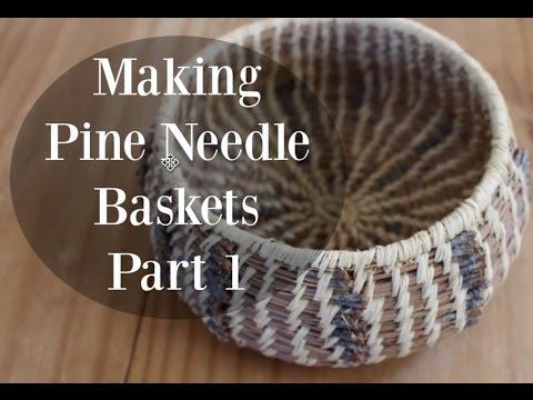 Making Pine Needle Baskets—Part 1