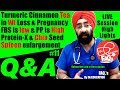 Q&A #11 Turmeric Cinnamon Tea in Wt Loss, FBS low & PP High, ProteinX, Chia Seed Spleen Dr.Education