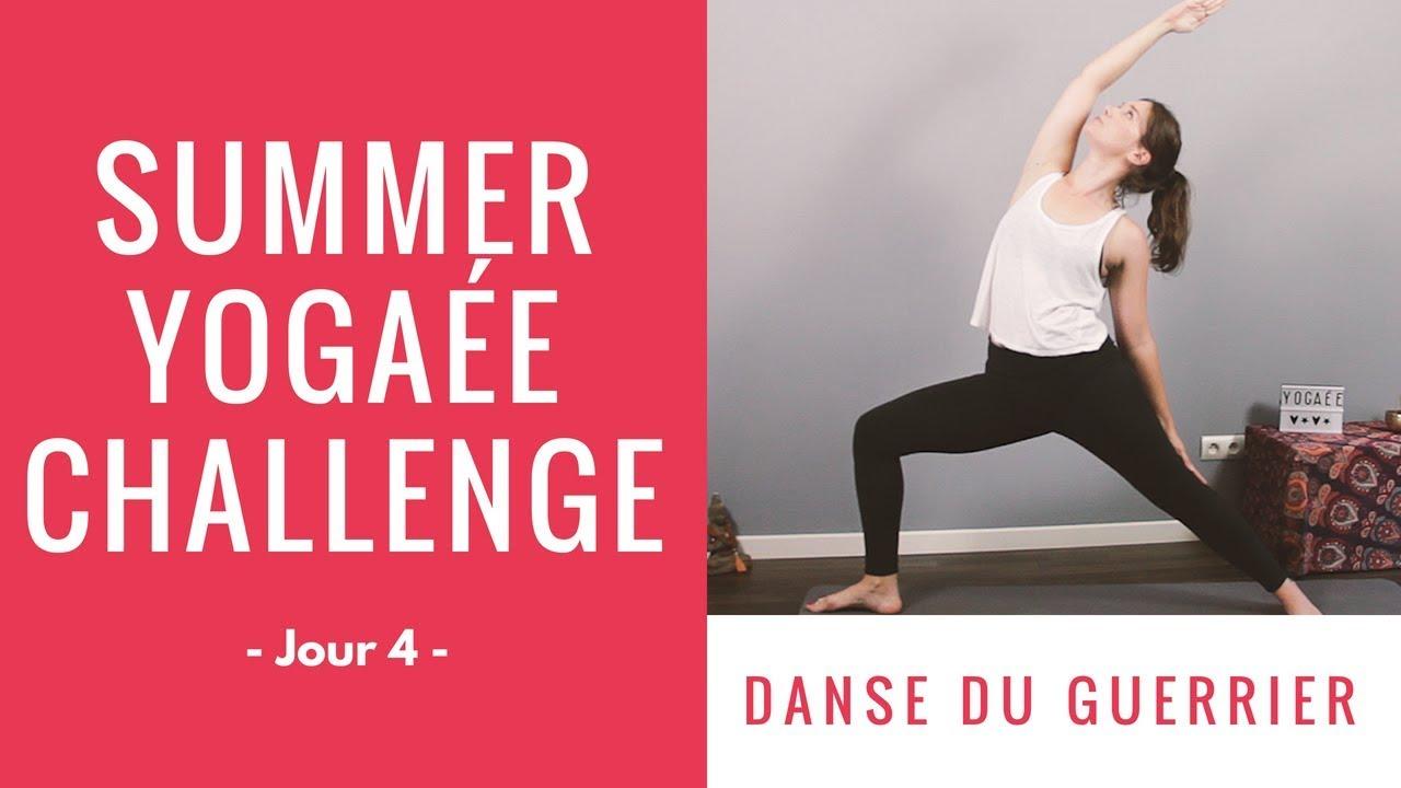 Summer Yogaée Challenge - Jour 4 - La danse du guerrier