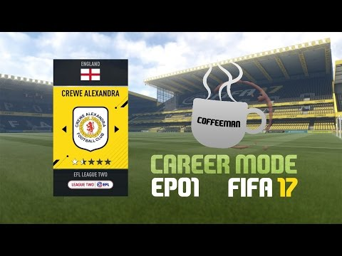 FIFA 17 Crewe Alexandra Road To Glory Career Mode EP01