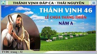 Thánh Vịnh 46 Thái Nguyên - Lễ Chúa Thăng Thiên - Năm A