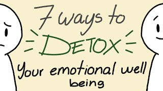 7 Ways to Detox Your Emotional Well Being