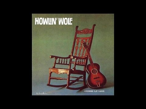 Howlin' Wolf - Howlin' Wolf (1962) [Full Album] [The Best Of Blues Music]