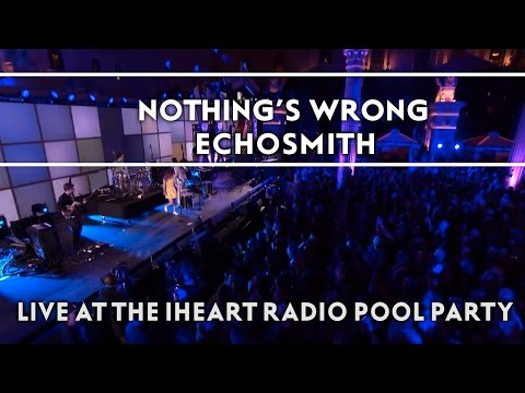 Echosmith – Nothing's Wrong (Live on the Honda Stage at the iHeartRadio Summer Pool Party) [EXTRAS]