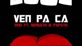Vein Ft Sensato & Papayo - Ven Pa Ca