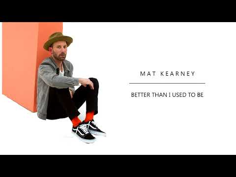 Mat Kearney - Better Than I Used To Be (Audio)