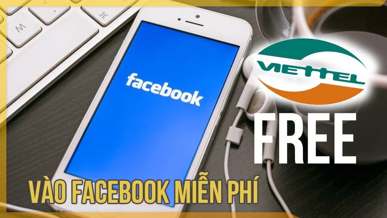 HOT – Viettel cho vào facebook miễn phí không tốn 3G/4G