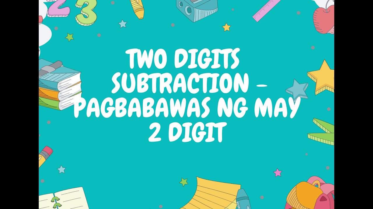 Two Digits  Subtraction - Pagbabawas ng may 2 Digit