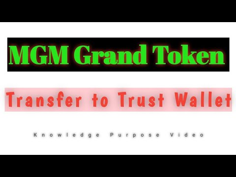 How to Transfer MGM Grand Token on Trust Wallet, full information.