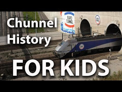 Channel Tunnel (Chunnel) History for Kids