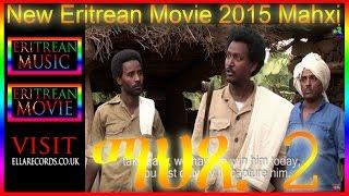 New Eritrean Movie 2015 - Mahxi | ማህጺ - Part 2 - (Official Eritrean movie)