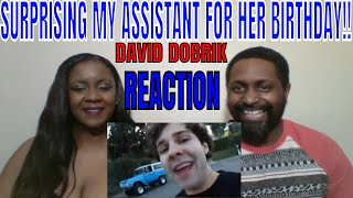 DAVID DOBRIK - SURPRISING MY ASSISTANT FOR HER BIRTHDAY!! REACTION