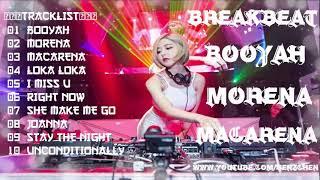 Download DJ BOOOYAH | MORENA | MACARENA | BREAKBEAT VERSI TERBARU 2018 - HeNz CheN