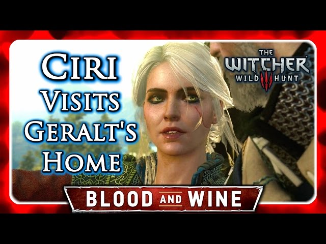 Witcher 3 🌟 BLOOD AND WINE 🌟 Witcher Ciri Visits Geralt's